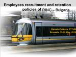 Employees recruitment and retention policies of RINC   Bulgaria