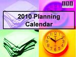 2010 Planning Calendar