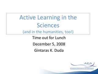 Active Learning in the Sciences (and in the humanities, too!)