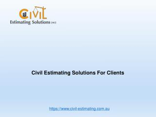 Civil Estimating Solutions For Clients