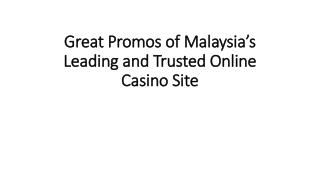 Great Promos of Malaysia's Leading and Trusted Online Casino Site