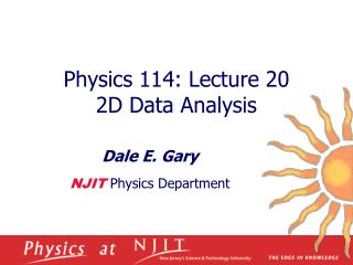 Physics 114: Lecture 20  2D Data Analysis