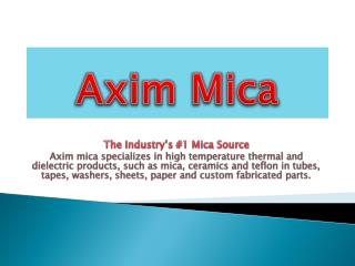 Mica Tubes And Febricated Mica Parts | Axim Mica
