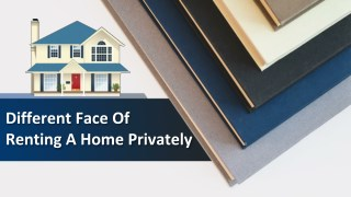 Different Face Of Renting A Home Privately