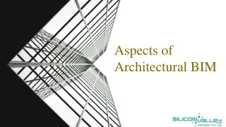 Aspects of Architectural BIM - Silicon Info
