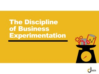 The Discipline of Business Experimentation