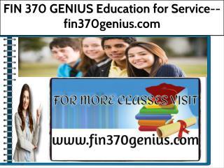 FIN 370 GENIUS Education for Service--fin370genius.com