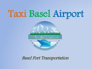 Taxi Basel Airport | Basel Port-Transportation