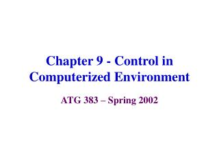 Chapter 9 - Control in Computerized Environment