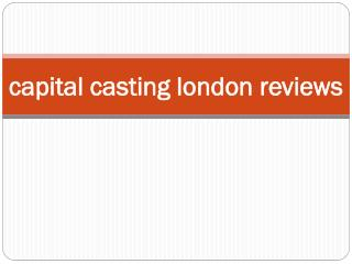 The capital casting london reviews