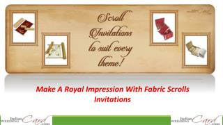 Make A Royal Impression With Fabric Scrolls Invitations