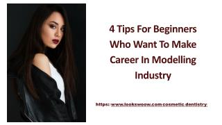 4 Tips for Beginners Who Want to Make Career in Modelling Industry