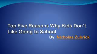 Why Kids Don't Like Schools by Nicholas Zubrick