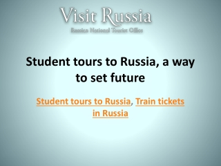 Student tours to Russia, a way to set future