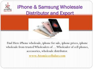 iPhone & Samsung Wholesale Distributor and Export - Atomic Cellular