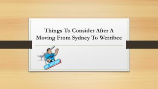 Things To Consider After A Moving From Sydney To Werribee