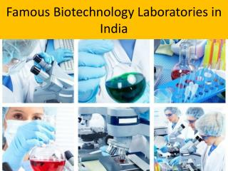 Most Popular Biotechnology Laboratories in India