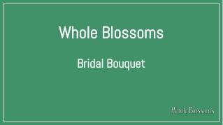 Make Wonderful Bridal Bouquets by Attractive Colorful Flowers