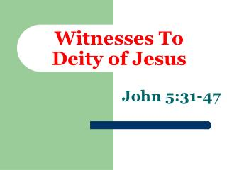 Witnesses To Deity of Jesus