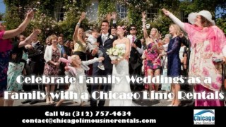 Celebrate Family Weddings as a Family with a Chicago Limo Rentals-3127574634