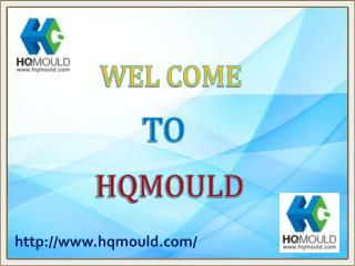 HQMOULD Company - Modern and Best Quality Plastic Mould Manufacturer in China