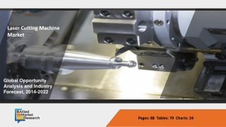 Laser Cutting Machines Market 2014-2022 With New strategy & Trends by Key Players - Coherent Incorporation, Jenoptik Las