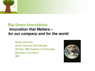 Big Green Innovations Innovation that Matters –  for our company and for the world