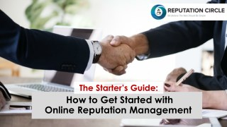 The Starter's Guide: How to Get Started with Online Reputation Management