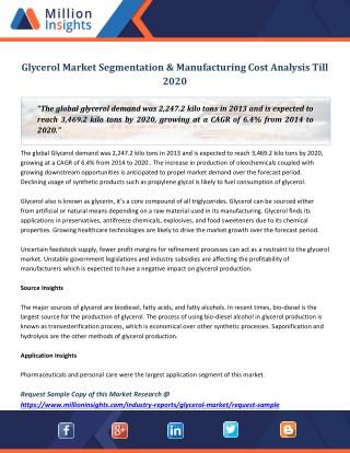 Glycerol Market Segmentation & Manufacturing Cost Analysis Till 2020