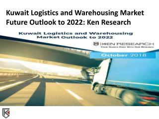 Kuwait E-commerce operations, Transport Infrastructure Kuwait, Warehousing Services in Kuwait - Ken Research