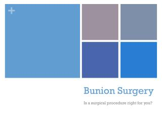 Bunion surgery is a surgical procedure right for you