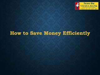 How to Save Money Efficiently