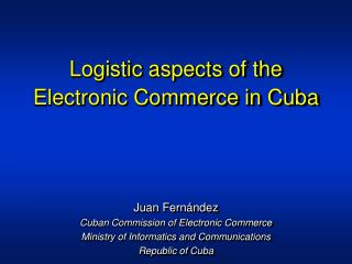 Logistic aspects of the Electronic Commerce in Cuba