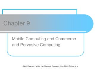 Mobile Computing and Commerce and Pervasive Computing