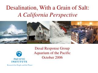 Desalination, With a Grain of Salt:  A California Perspective