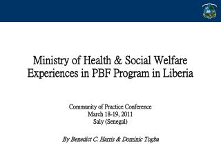 Ministry of Health  Social Welfare Experiences in PBF Program in Liberia