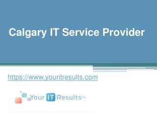Log on for Calgary IT Service Provider - www.youritresults.com