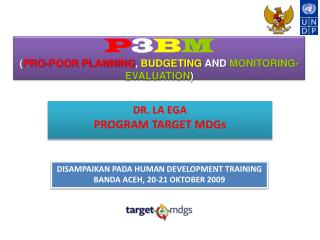 P 3 B M ( PRO-POOR PLANNING , BUDGETING AND MONITORING-EVALUATION )