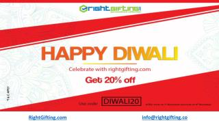Give Right Gift to Your Loved Ones & Get 20% Off in Diwali/Dipawali