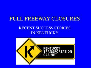 FULL FREEWAY CLOSURES