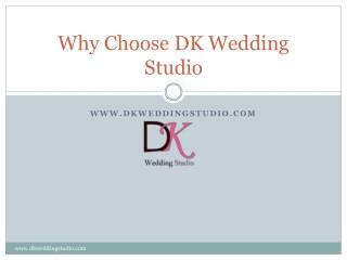 why choose DK Wedding Studio in Jaipur