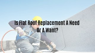 Flat Roof Replacements