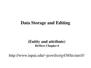 Data Storage and Editing