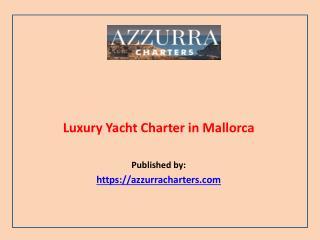 Luxury Yacht Charter in Mallorca