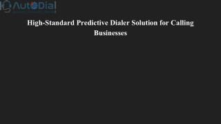 High-Standard Predictive Dialer Solution for Calling Businesses