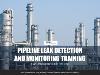 Pipeline Leak Detection and Monitoring : Tonex Training