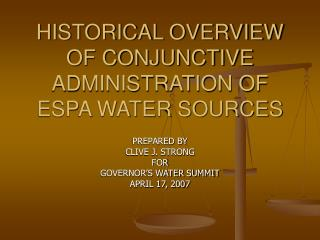 HISTORICAL OVERVIEW OF CONJUNCTIVE ADMINISTRATION OF ESPA WATER SOURCES