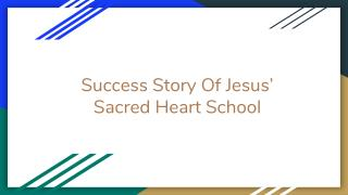 Success Story Of Jesus' Sacred Heart School