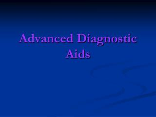 Advanced Diagnostic Aids