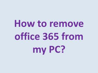 How to remove office 365 from my PC?
